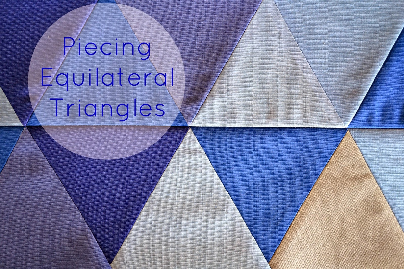 http://sewfreshquilts.blogspot.ca/2014/01/equilateral-triangle-quilt-tutorial_28.html