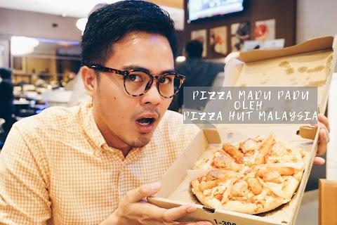 PIZZA HUT MALAYSIA HADIR DENGAN PIZA MADU PADU SEMPENA RAMADAN 2018