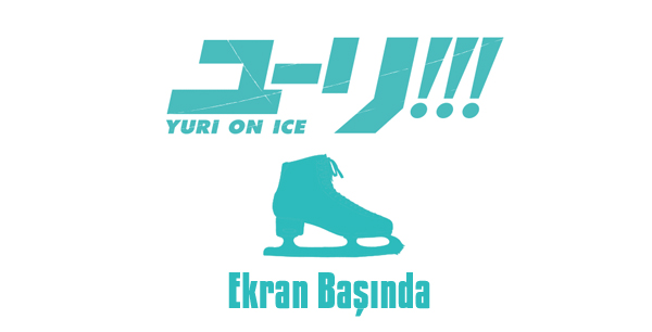 Ekran Başında: Yuri!!! on Ice