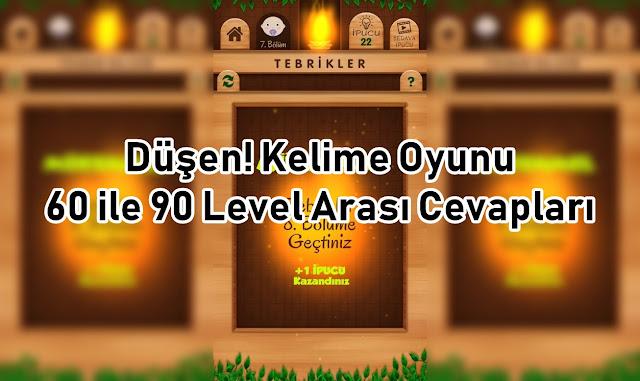 Dusen Kelime Oyunu 60 ile 90 Level Arasi Cevaplari