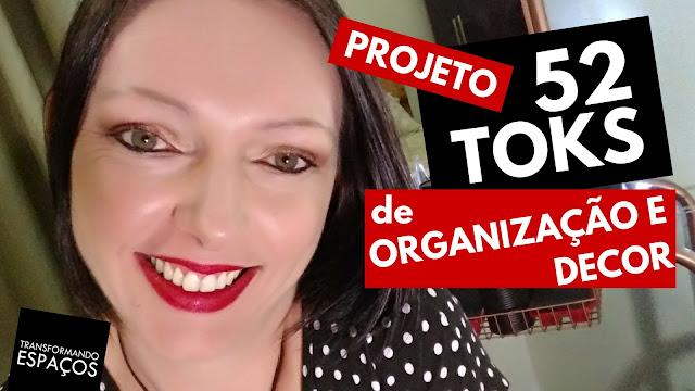 Introdução ao desafio 52 toks de organização e decor