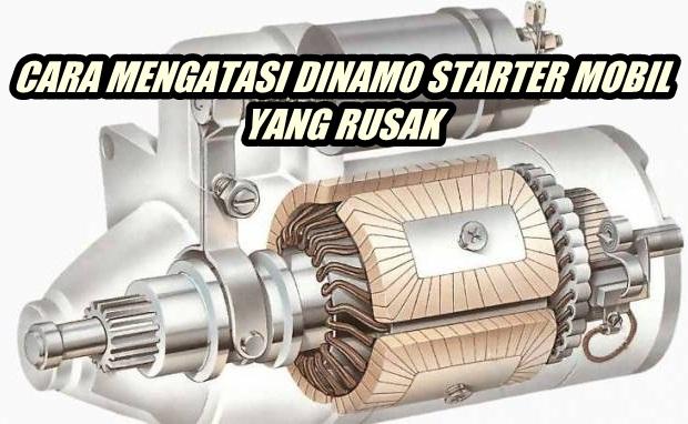 Cara Mengatasi Dinamo Starter Mobil Yang Rusak Fzmotovlog