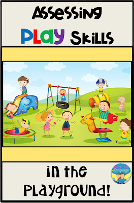 Tips for assessing play skills in the playground by Looks Like Language