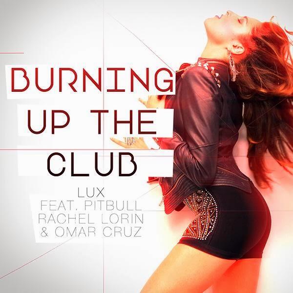 rachel lorin, pitbull, omar cruz, burning up the club