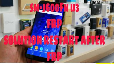 Samsung SM-J600FN U 3 (2019) FRP Bypass Solution RESTART AFTER