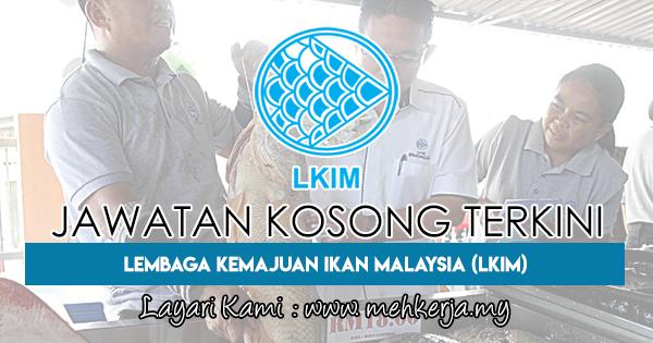 Jawatan Kosong Terkini 2018 di Lembaga Kemajuan Ikan Malaysia (LKIM)