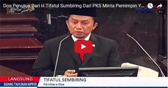 Ini Video Lengkap Dahsyatnya Do'a Tifatul Sembiring di Sidang MPR Yang Bikin Gerah Politisi PDIP
