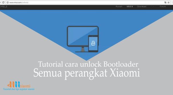 Tutorial cara Unlock bootloader semua perangkat Xiaomi