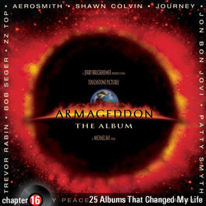 25 Albums That Changed My Life: Chapter 16: Various Artists - Armageddon Soundtrack