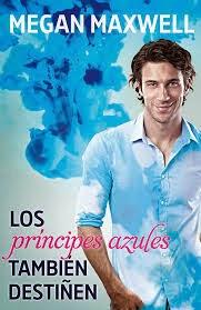 Los príncipes azules también destiñen Megan Maxwell