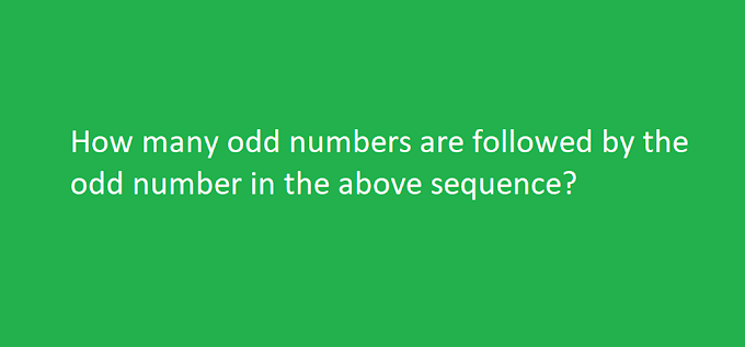 How many odd numbers are followed by the odd number in the above sequence? || Question Asked in CSAT 2020