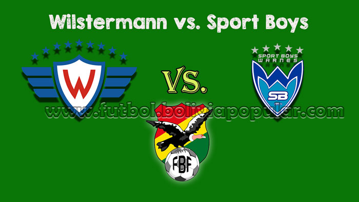 Wilstermann vs. Sport Boys - Torneo Clausura 2018