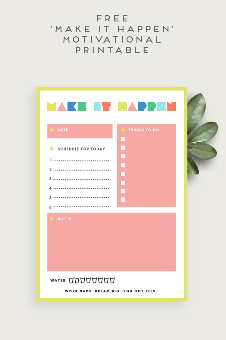 FREE 'MAKE IT HAPPEN' MOTIVATIONAL PRINTABLE