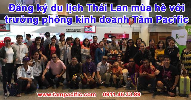 Đăng ký du lịch Thái Lan mùa hè với trưởng phòng kinh doanh Tâm Pacific