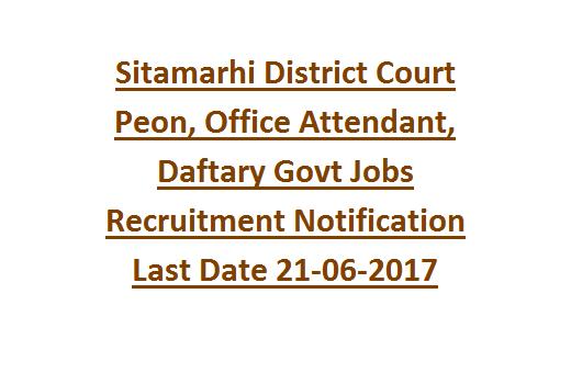 Sitamarhi District Court Peon, Office Attendant, Daftary