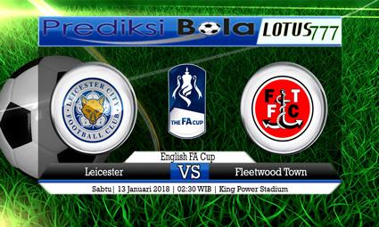 PREDIKSI SKOR Leicester vs Fleetwood Town 17 Januari 2018