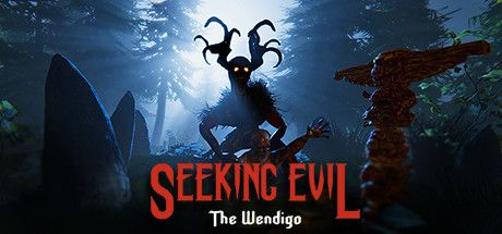 Seeking Evil : The Wendigo