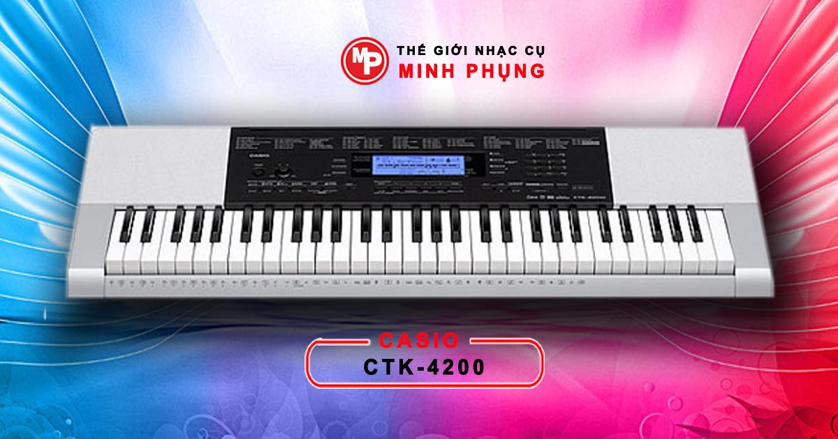 Đàn Organ Casio CTK 4200 Chính Hãng Chất Lượng, Uy Tín