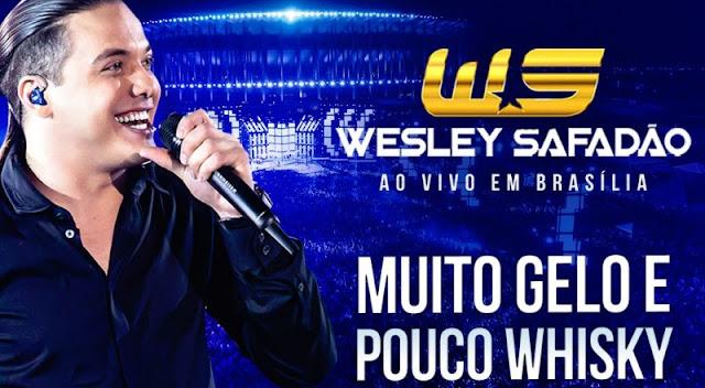 Wesley Safadão - Muito Gelo e Pouco Whisky