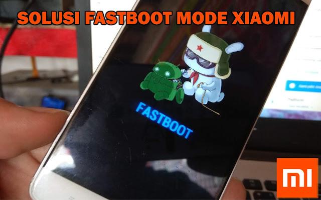 Cara Atasi Xiaomi Muncul Logo Robot FASTBOOT
