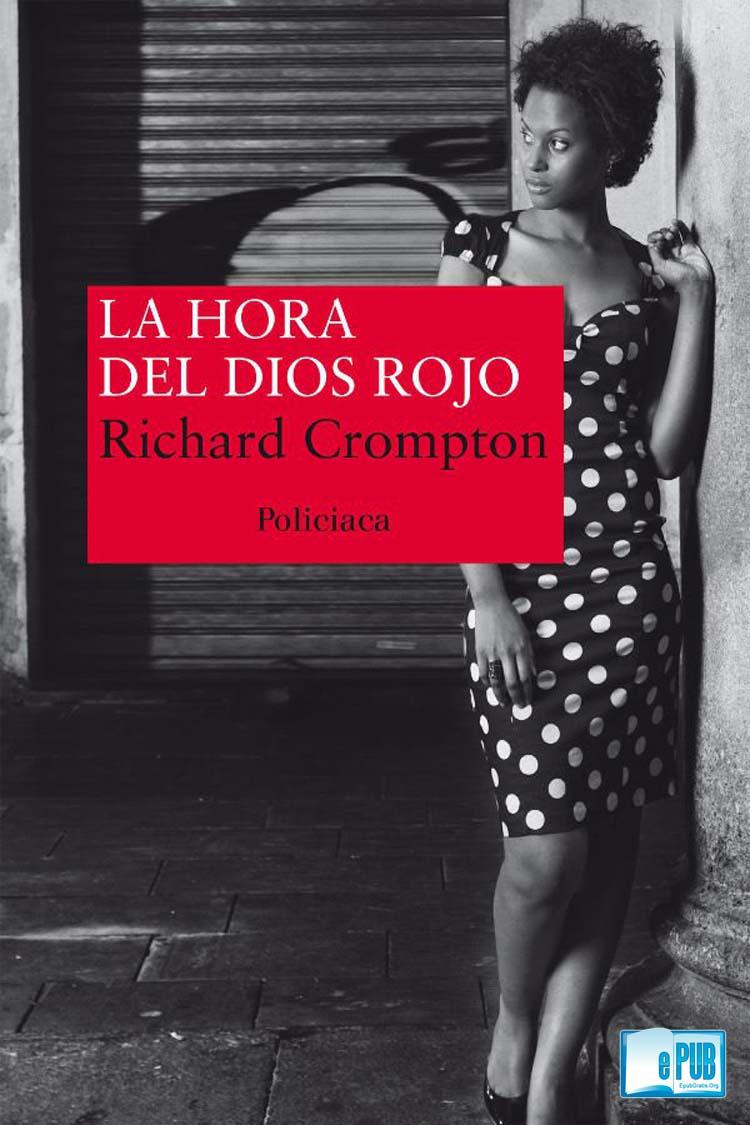 La hora del Dios rojo – Richard Crompton