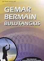 Judul Buku : GEMAR BERMAIN BULUTANGKIS