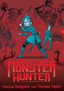 Scarlett Hart: Monster Hunter by Marcus Sedgwick and Thomas Taylor