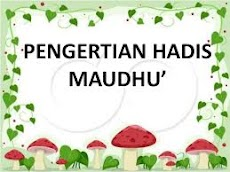 Sejarah Munculnya Hadis Maudhu'