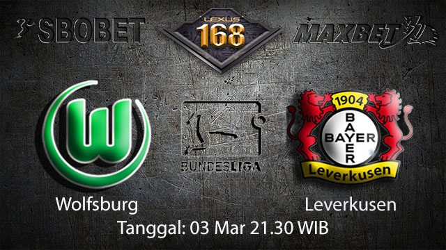 BOLA88 - PREDIKSI TARUHAN BOLA WOLFSBURG VS LEVERKUSEN 03 MARET 2018 ( GERMAN BUNDESLIGA )