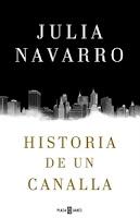 Número 2: Historia de un canalla, de Julia Navarro.