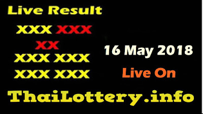 Thailand Lottery Result 16 May 2018 Live Online