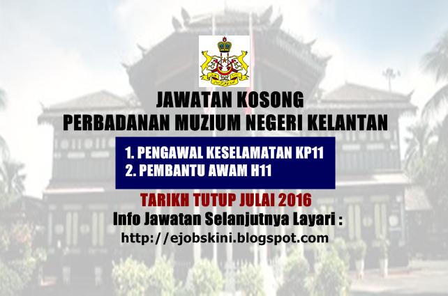 Jawatan Kosong Perbadanan Muzium Negeri Kelantan