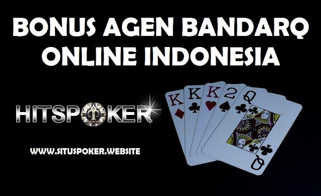 Bonus Agen BandarQ Online Indonesia