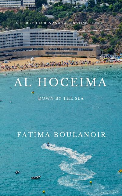 AL HOCEIMA, THE SEA, a TRAVEL book, al hoceima city