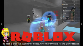 Roblox The floor is lava Gameplay - Two Wonderful friends AwesomeAnthony8 YT and Eyshie Natalie