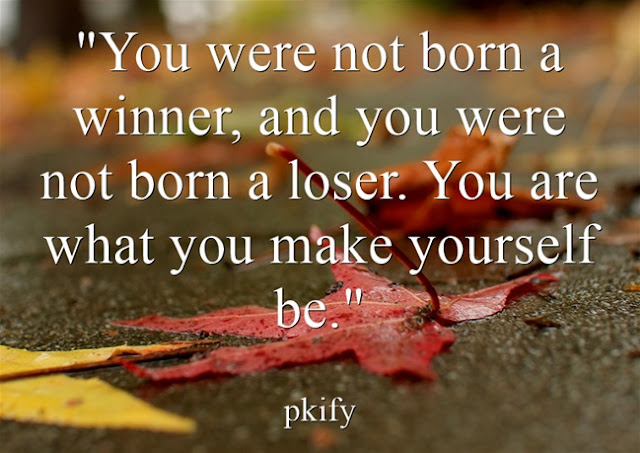 You Were Not Born a Winner  and  You Were Not Born a Loser