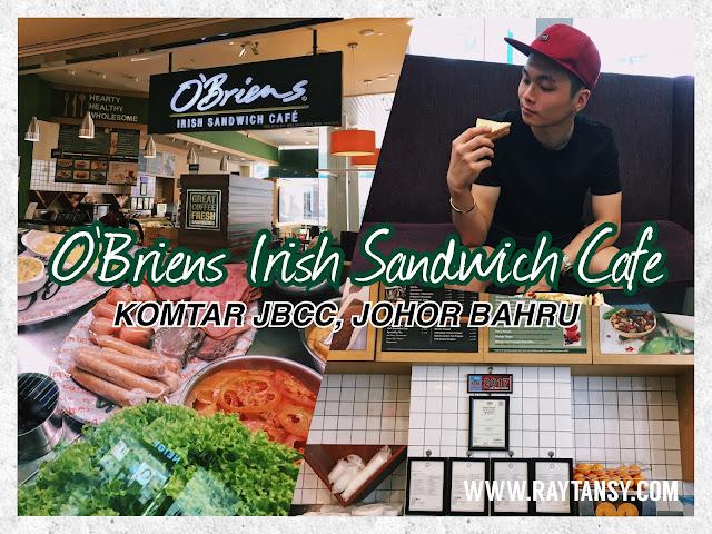 Ray Tan 陳學沿 (raytansy) ; O'Briens Irish Sandwich Cafe @ Komtar JBCC, Johor Bahru, Malaysia