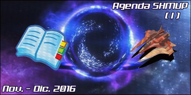 http://sectoromega.blogspot.com.es/2016/12/agenda-shmup-i-25-nov-25-dic-2016.html
