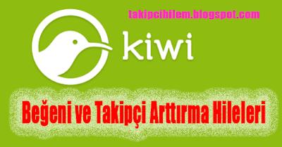 Kiwi Beğeni ve Takipçi Hileleri 2017