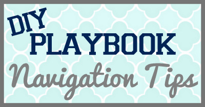 Check out these DIY Playbook tips for navigating through the site.