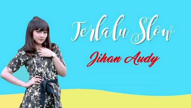 Jihan Audy - Terlalu Slow