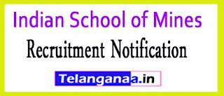Indian School of Mines ISM Recruitment Notification 2017