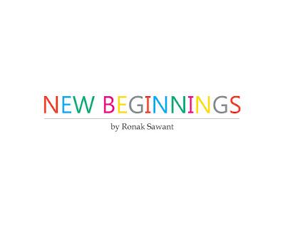 Cover Photo: NEW BEGINNINGS - Ronak Sawant