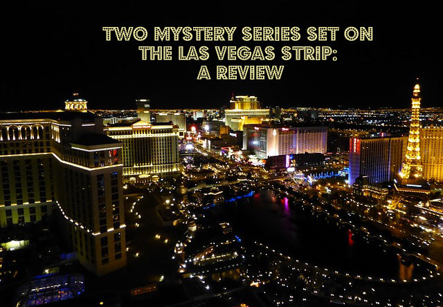 Two Mystery Series Set on the Las Vegas Strip: A Review