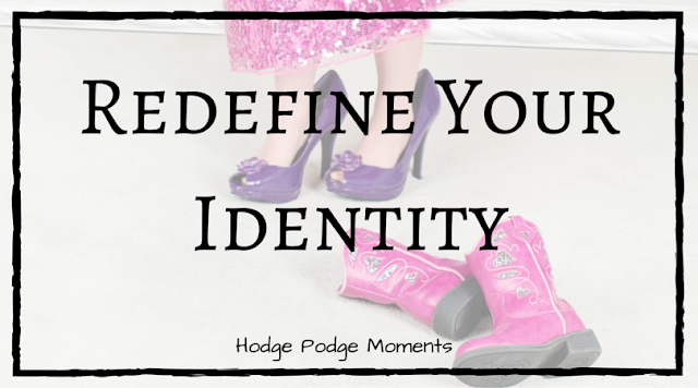 Redefine Your Identity