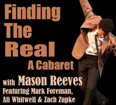 a conversation with Mason Reeves about his FINDING THE REAL cabaret show