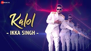 Kalol - Full Audio  Ikka Singh