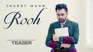 Rooh – Sharry Mann Punjabi Video HD Download