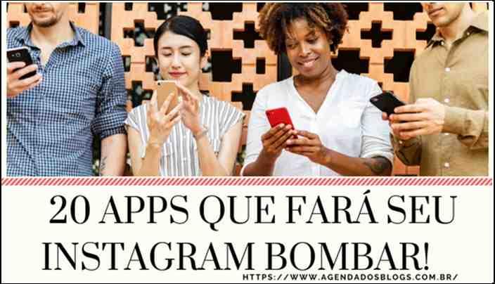 20 Apps  Que Fará Seu Instagram Bombar!!