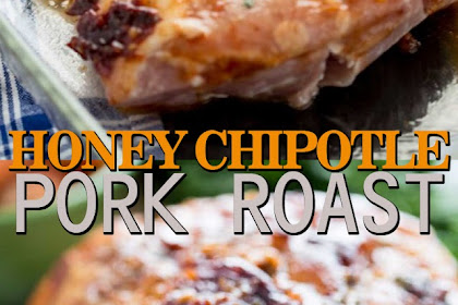 HONEY CHIPOTLE PORK ROAST